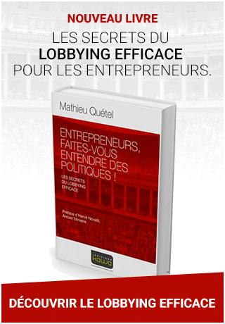 Les secrets du lobbying efficace pour les entrepreneurs.